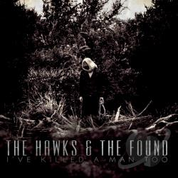 Hawks & the Found - I've Killed a Man Too CD Cover Art