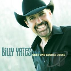 Yates, Billy - Only One George Jones CD Cover Art