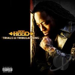 Hood, Ace - Trials & Tribulations CD Cover Art