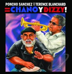 Blanchard, Terence / Sanchez, Poncho - Chano y Dizzy! CD Cover Art