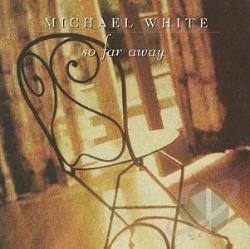 Michael White (Drummer) - So Far Away CD Cover Art
