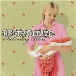 Regurgitate - Sickening Bliss CD Cover Art