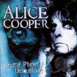 Cooper, Alice - Brutal Planet/Dragontown CD Cover Art