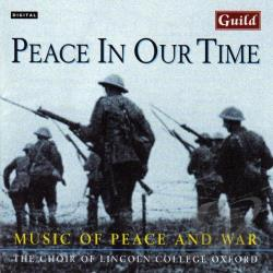 Chalmers / Choir Of Lincoln College / Tavener - Peace in Our Time: Music of Peace and War CD Cover Art