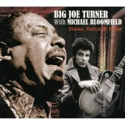Bloomfield, Mike / Mike Bloomfield / Turner, Big Joe - Shake Rattle & Blues CD Cover Art
