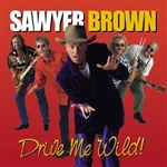 Sawyer Brown - Drive Me Wild CD Cover Art