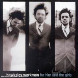 Workman, Hawksley - For Him & The Girls CD Cover Art
