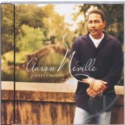 Neville, Aaron - Gospel Roots CD Cover Art