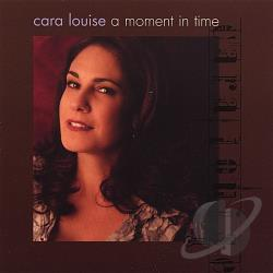 Louise, Cara - Moment in Time CD Cover Art