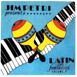 Petri, Jim - Latin Fantasies 1 CD Cover Art
