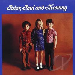 Peter, Paul & Mary - Peter, Paul and Mommy CD Cover Art
