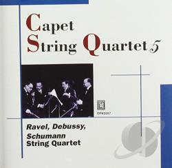 Capet String Quartet / Debussy / Ravel / Schumann - Capet String Quartet Performs CD Cover Art
