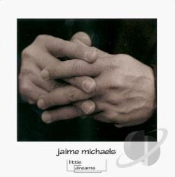 Michaels, Jaime - Little Dreams CD Cover Art