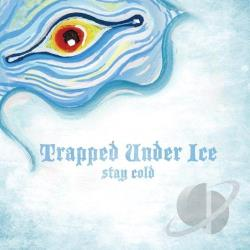 Trapped Under Ice - Stay Cold CD Cover Art