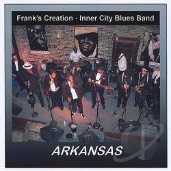 Frank's Creation - Inner City Blues Band - Arkansas CD Cover Art