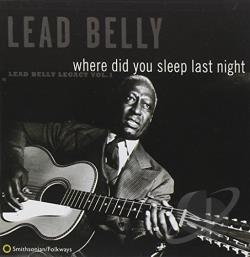Lead Belly - Where Did You Sleep Last Night: Lead Belly Legacy, Vol. 1 CD Cover Art
