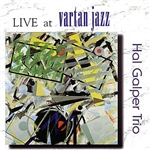 Galper, Hal - Live At Vartan Jazz CD Cover Art