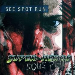 See Spot Run - Super-Heros Sous Peu CD Cover Art