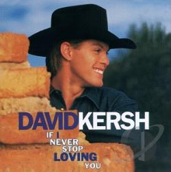 Kersh, David - If I Never Stop Loving You CD Cover Art