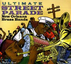 Ultimate Street Parade: New Orleans Brass Bands CD Cover Art