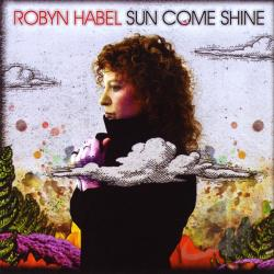 Habel, Robyn - Sun Come Shine CD Cover Art