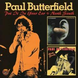 Butterfield, Paul - Put It in Your Ear/North South CD Cover Art