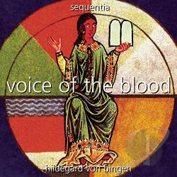 Sequentia / Von Bingen - Hildegard von Bingen: Voice of the Blood CD Cover Art