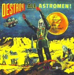 Man Or Astroman? - Destroy All Astromen!! CD Cover Art