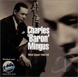 Mingus, Charles - West Coast: 1945-1949 CD Cover Art