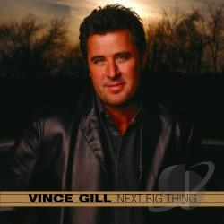 Gill, Vince - Next Big Thing CD Cover Art