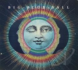 Big Blue Ball - Big Blue Ball CD Cover Art