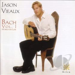 Bach, Johann Sebastian / Vieaux - Bach: Works for Lute, Vol. 1 CD Cover Art