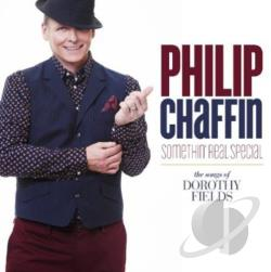 Chaffin, Philip - Somethin' Real Special: The Songs of Dorothy Fields CD Cover Art