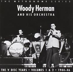 Herman, Woody & His Orchestra - V Disc Years, Vols.1-2: 1944-1946 CD Cover Art