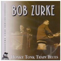 Zurke, Bob - Honky Tonk Train Blues CD Cover Art