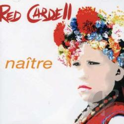 Red Cardell - Naitre CD Cover Art