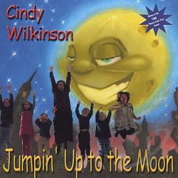Wilkinson, Cindy - Jumpin' Up to the Moon CD Cover Art