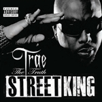 Truth, Trae Tha - Street King CD Cover Art