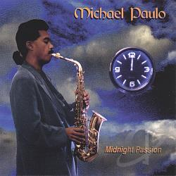 Paulo, Michael - Midnight Passion CD Cover Art