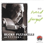 Pizzarelli, Bucky - So Hard to Forget CD Cover Art