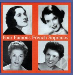 Micheau / Pons / Robin / Vallin - Four Famous French Sopranos CD Cover Art