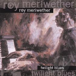 Merriwether, Roy - Twilight Blues CD Cover Art