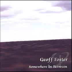 Foster, Geoff - Somewhere Inbetween CD Cover Art
