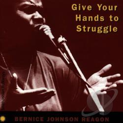 Reagon, Bernice Johnson - Give Your Hands to Struggle CD Cover Art