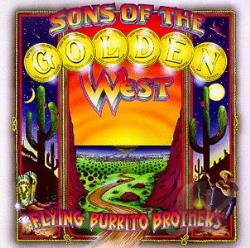 Flying Burrito Brothers - Sons Of The Golden West CD Cover Art