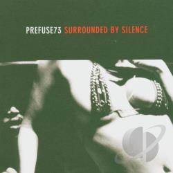 Prefuse 73 - Surrounded by Silence CD Cover Art