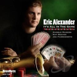 Eric Alexander - It's All in the Game CD Cover Art