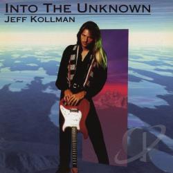 Kollman, Jeff - Into the Unknown CD Cover Art