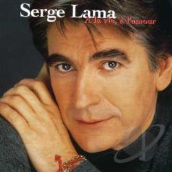 Lama, Serge - La Vie a L'amour CD Cover Art