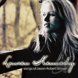 Kennedy, Lauren - Songs of Jason Robert Brown CD Cover Art